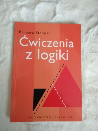 Ćwiczenia z logiki - Barbara Stanosz