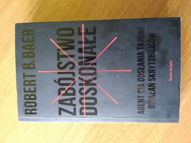 Książka Zabójstwo Doskonałe Robert B. Baer