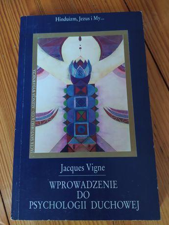 Wprowadzenie do psychologii duchowej Jacques Vigne