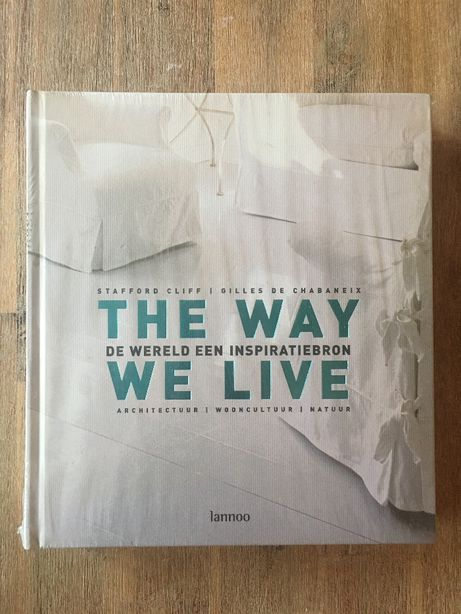 The Way We Live De Wereld Een Inspiratiebron Cliff Chabaneix Hobby