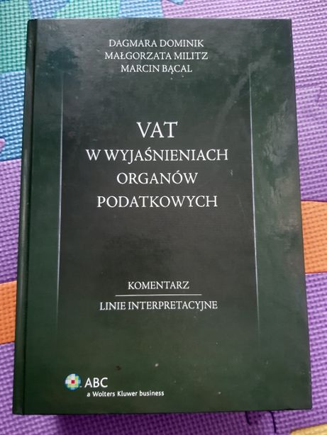 VAT W Wyjaśnieniach Organów Podatkowych Podręcznik