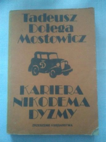 """Książka """"kariera Nikodema Dyzmy"""" Tadeusz Dołęga Mostowicz"""