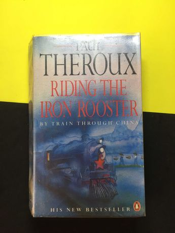 Paul Theroux - Riding the Iron Rooster (Portes CTT Grátis)