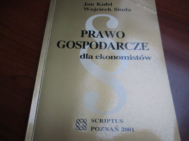Prawo gospodarcze dla ekonomistów. Jan Kufel, Wojciech Siuda