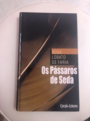 PASSAROS DE SEDA - Rosa Lobato Faria (capa dura)
