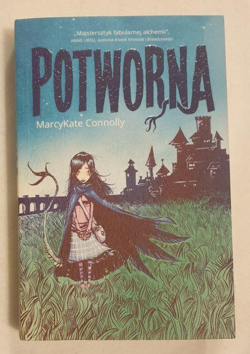 """""""Potworna"""" MarcyKate Connolly książka Kraków - image 1"""