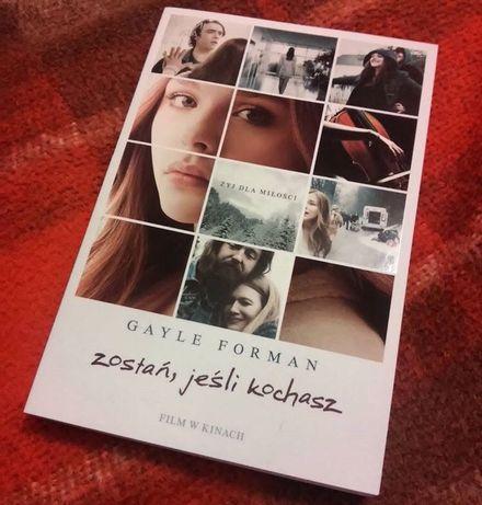 Zostań jeśli kochasz Gayle Forman książka