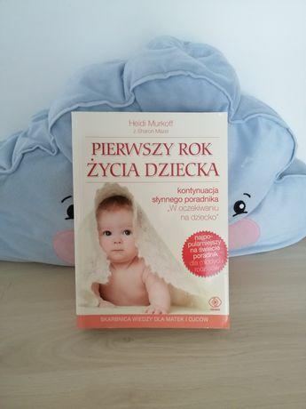 """Poradnik """"Pierwszy rok życia dziecka"""" Heidi Murkoff"""