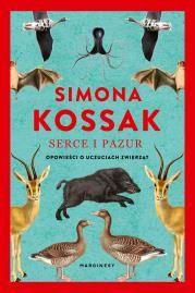 Serce i pazur. Opowieści o uczuciach zwierząt Autor: Kossak Simona