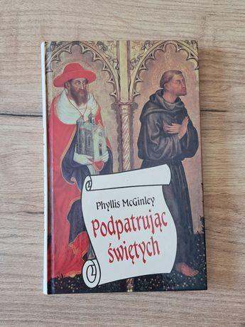 Podpatrując Świętych Phyllis McGinley książka