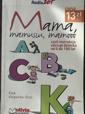 Mama, mamusiu, mamoo czyli instrukcja obslugi dziecka od 0 do 100 lat