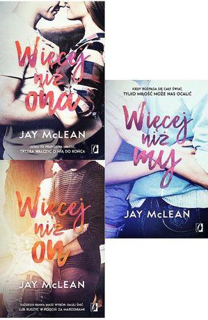 Jay McLean - pakiet 3xWIECEJ - Niż My/Ona/On