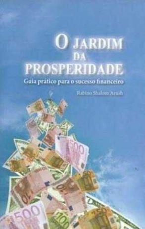 O Jardim da Prosperidade - Guia prático para o sucesso financeiro