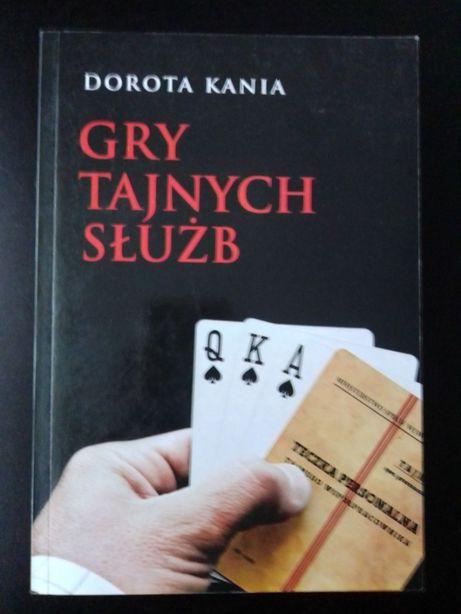 """książka """"Gry tajnych służb"""" Dorota Kania, jak nowa"""