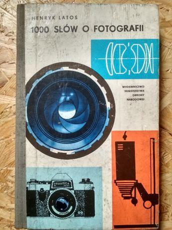 1000 słów o fotografii - Henryk Latoś