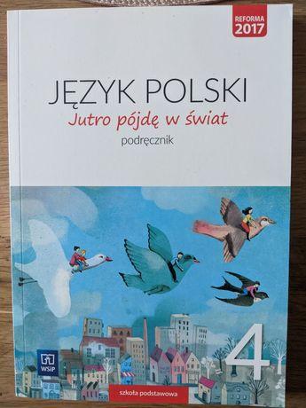 Język polski. Jutro pójdę w świat. Podręcznik. Klasa 4