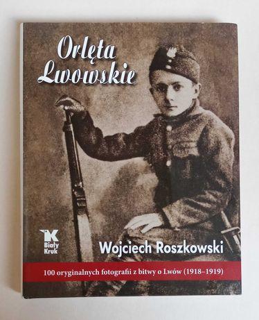 """""""Orlęta Lwowskie"""" Wojciech Roszkowski"""