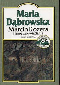 Marcin Kozera i inne opowiadania Dąbrowska Maria