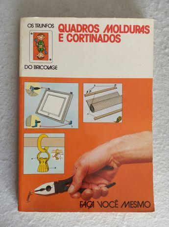 QUADROS, MOLDURAS E CORTINADOS ( Livro )