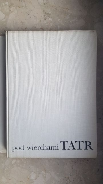Pod wierchami Tatr - Kazimierz Saysse - Tobiczyk wyd. 1967