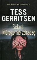 Sekret którego nie zdradzę Tess Gerritsen