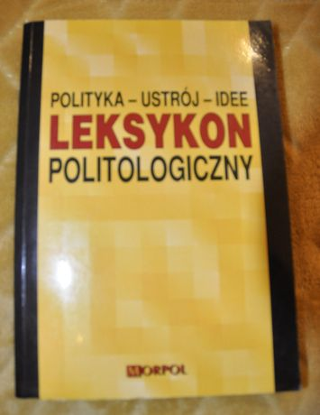 Polityka-Ustrój-Idee Leksykon politologiczny