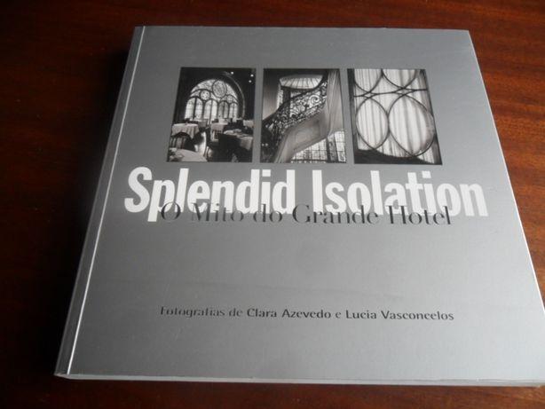 """Splendid Isolation - O Mito do Grande Hotel"" de Clara Azevedo e Lucia"