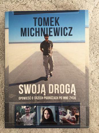 """Tomasz Michniewicz """" Swoją drogą"""""""