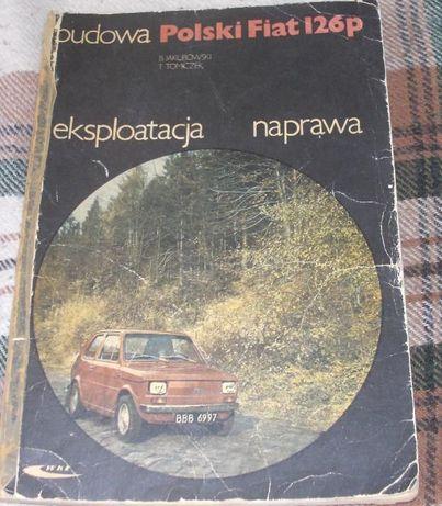 Budowa eksploatacja naprawa Polski Fiat 126 P