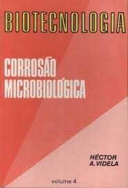 Biotecnologia: Corrosão Microbiológica