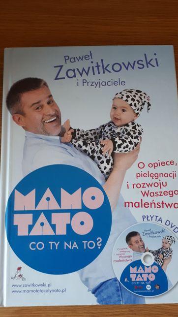 """Książka """"mamo,tato co ty na to"""" Pawła Zawitkowskiego"""
