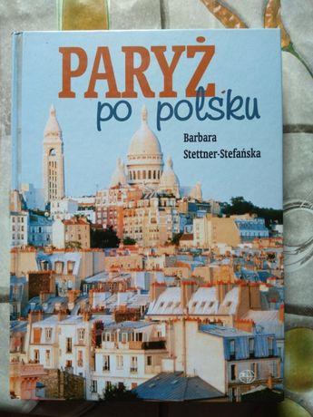 Paryż po polsku Barbara Stettner - Stefańska