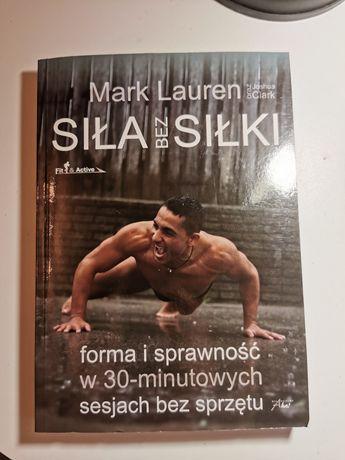 Siła bez siłki Mark Lauren, Joshua Clark forma i sprawność