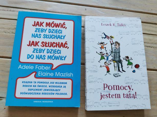 2 książki jak mówić żeby dzieci nas słuchały i Pomocy jestem tatą