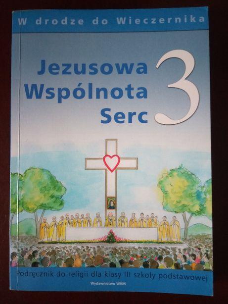 Jezusowa Wspólnota Serc 3. Podręcznik do religii dla klasy III sz.pods