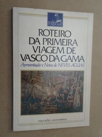 Roteiro da Primeira Viagem de Vasco da Gama de J. Neves Águas - Vários