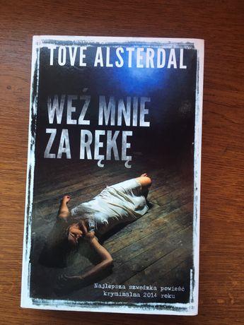 Książka Weź mnie za rękę Tove Alsterdal