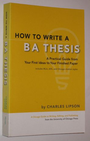 Charles Lipson - How to Write a BA Thesis - A Practical Guide