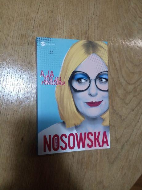 A ja żem jej powiedziała. Katarzyna Nosowska