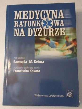 Medycyna ratunkowa na dyżurze (red.) Samuel M. Keim