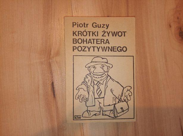 Krótki żywot bohatera pozytywnego Piotr Guzy drugi obieg 1986