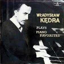 Władysław Kędra. Plays Piano Favorites