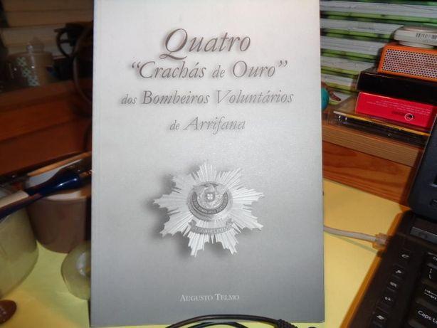 Livro Bombeiros Arrifana Crachás de Ouro Assinado pelo Autor