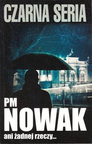 Nowa książka PM NOWAK Ani żadnej rzeczy... Czarna seria