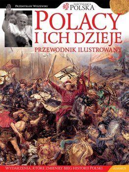 Polacy i ich dzieje. Przewodnik ilustrowany - album