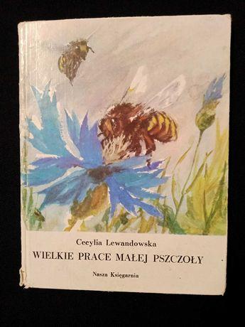 Wielkie prace małej pszczoły Cecylia Lewandowska