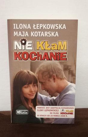 Książka, Ilona Łepkowska, Maja Kotarska - Nie kłam kochanie