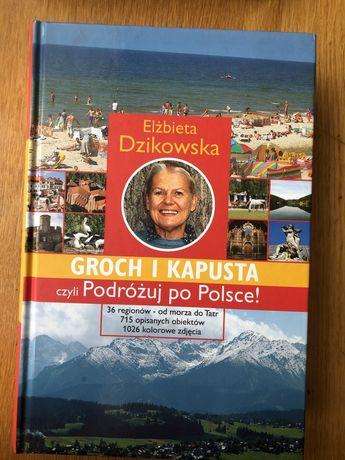 Elżbieta Dzikowska - Groch i kapusta czyli podróżuj po Polsce