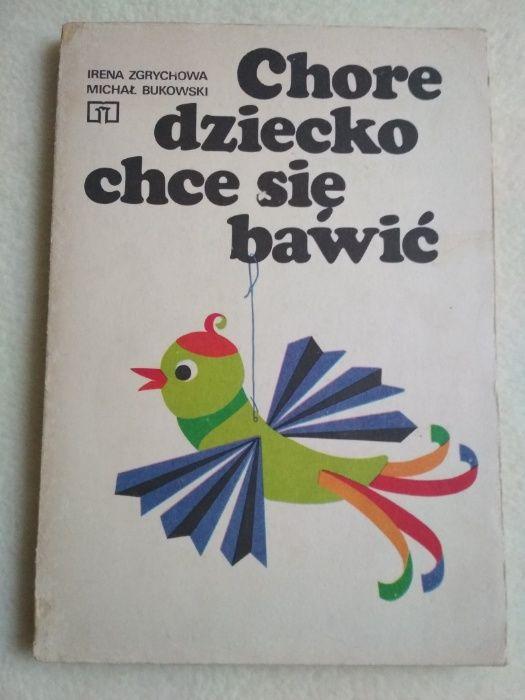 Chore dziecko chce się bawić I. Zgrychowa M. Bukowski Luboń - image 1