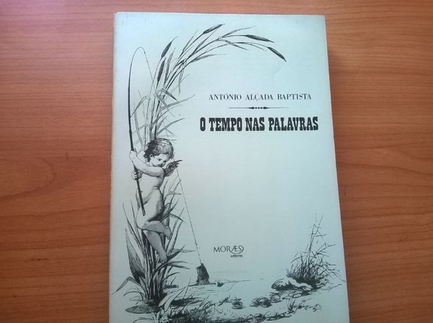 O Tempo nas Palavras (1.ª ed.) - António Alçada Baptista
